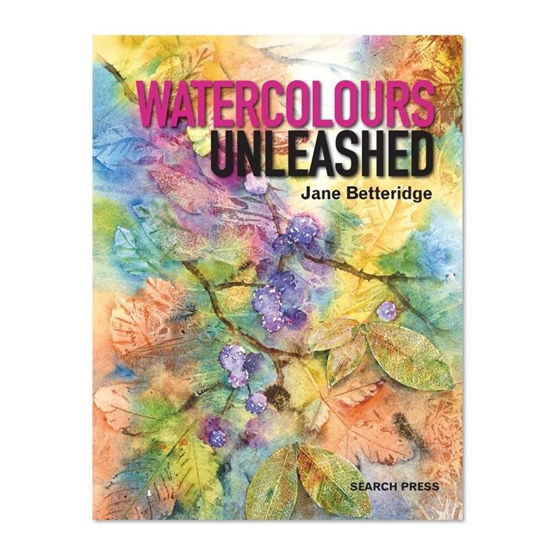 Watercolours Unleashed by Jane Betteridge