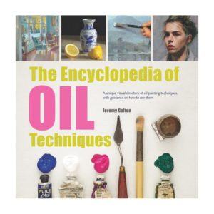 The Encyclopedia of Oil Techniques book by Jeremy Galton
